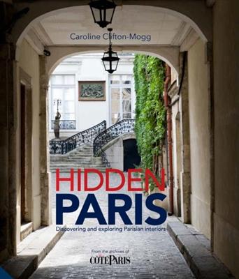 Hidden paris: discovering and exploring parisian interiors -