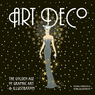 Art deco : the golden age of graphic art & illustration