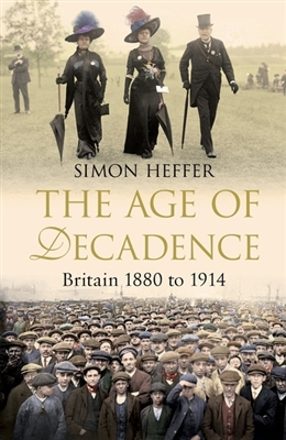 Age of decadence: britain 1880 to 1914