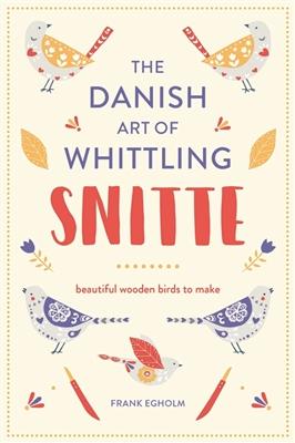 Snitte: the danish art of whittling