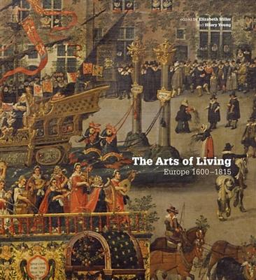 Arts of living: europe 1600-1815 -