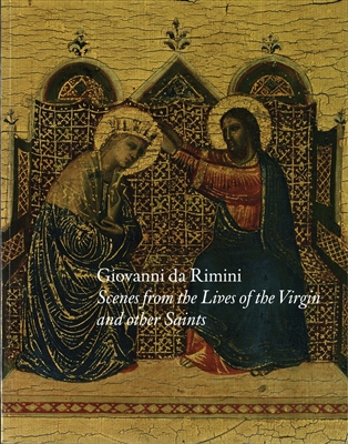 Giovanni da rimini : scenes from the lives of the virgin and other saints