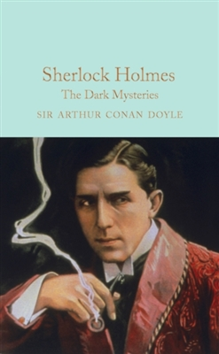 Collector's library Sherlock holmes: the dark mysteries