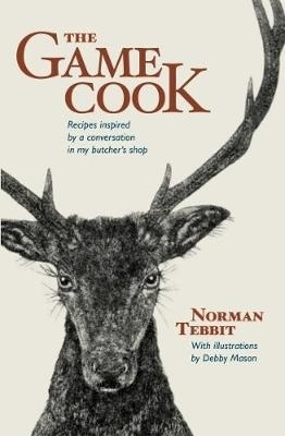 Game cook : recipes inspired by a conversation in my butcher's shop