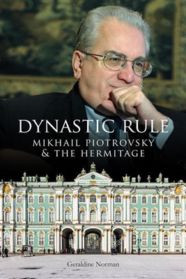 Dynastic rule : mikhail piotrovsky and the hermitage