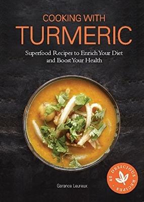 Turmeric : the secret key to vibrant health