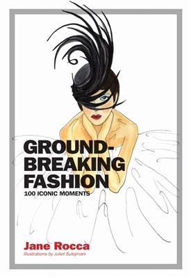 Groundbreaking fashion: 100 iconic moments
