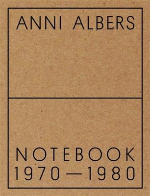 Anni albers : notebook 1970-1980