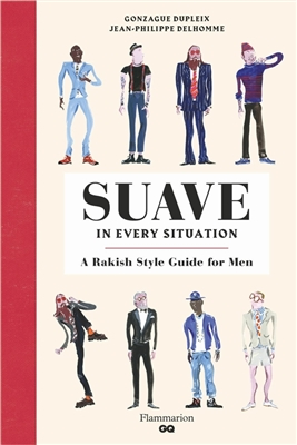Suave in every situation : a rakish style guide for men