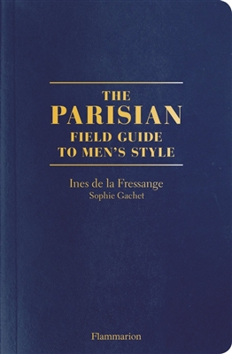 Parisians the field guide to men's style