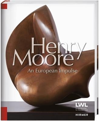 Henri moore a european impulse