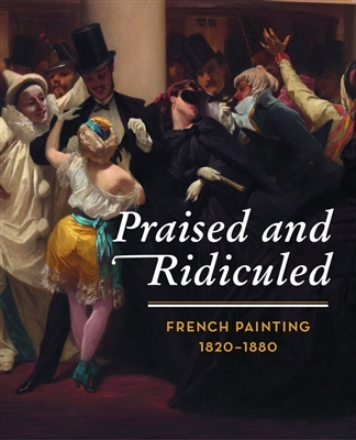 Praised and ridiculed : french painting 1820-1880