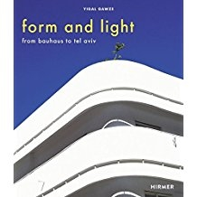Form and light; from bauhaus to tel aviv