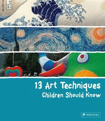 13 series 13 art techniques children should know