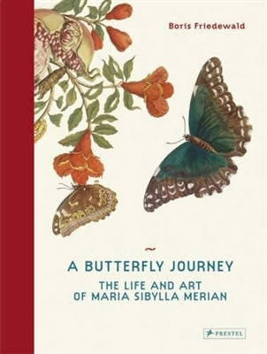 Butterfly journey: the life and art of maria sibylla merian