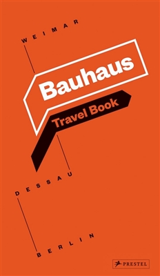 Bauhaus: travel book: weimar dessau berlin