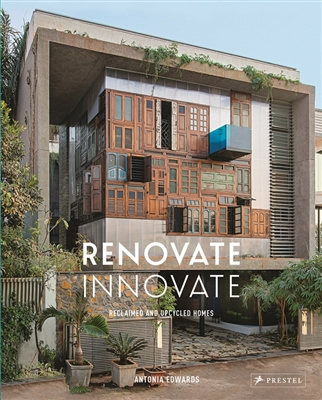 Renovate innovate : reclaimed and upcycled dwellings