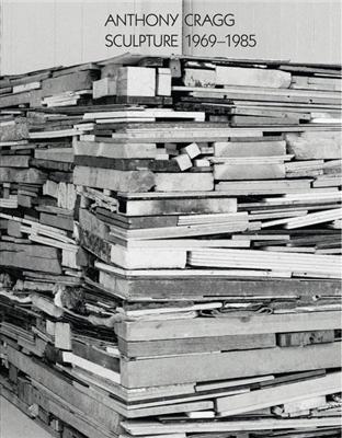 Anthony cragg: sculpture 1969-1985: volume ii