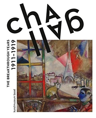 Chagall: the early years: the breakthrough years 1911-1919