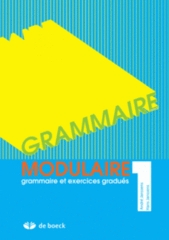 Grammaire modulaire 1 - grammaire et exercices gradués