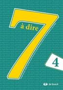 7 à dire 4 - leerwerkboek