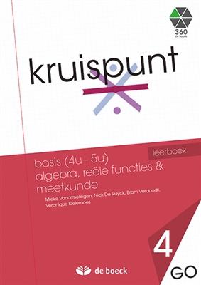 Kruispunt 4 - basis (4u - 5u) algebra, reële functies & meetkunde (go) - leerboek