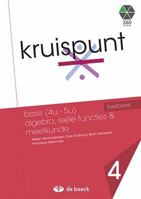 Kruispunt 4 - basis (4u - 5u) algebra, reële functies & meetkunde (vo) - leerboek