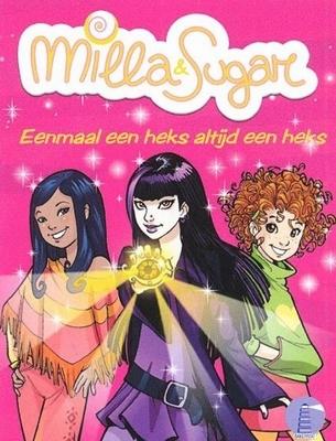 Milla en sugar (03): eenmaal een heks altijd een heks