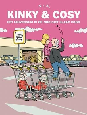 Kinky & cosy 04. het universum is er nog niet klaar voor