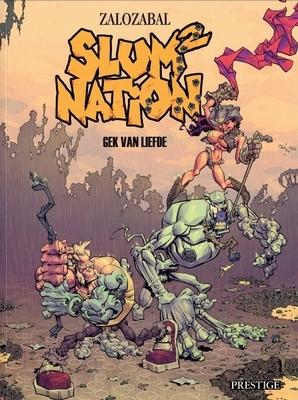 Slum nation 02. gek van de liefde -