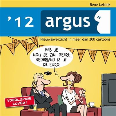 Argus 2012. nieuwsoverzicht in meer dan 200 cartoons