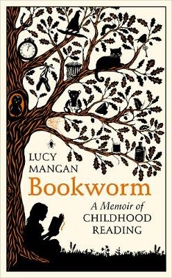 Bookworm : a memoir of childhood reading
