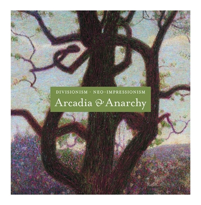 Divisionism/neo-impressionism : arcadia and anarchy