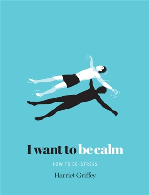 I want to be calm : how to de-stress